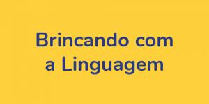 6-brincando com a linguagem